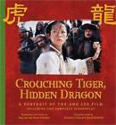 Crouching Tiger, Hidden Dragon: Portrait of the Ang Lee Film by Richard Corliss, Professor David Bordwell, James Schamus, Ang Lee (Hardback, 2007)