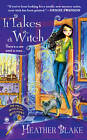 It Takes a Witch: A Wishcraft Mystery by Heather Blake (Paperback, 2012)