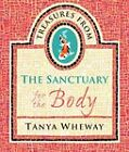 Treasures from the Sanctuary for the Body by Tanya Wheway (Paperback, 1998)