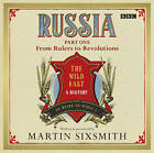 Russia: The Wild East 'From Rulers to Revolutions' by Martin Sixsmith (CD-Audio, 2011)