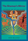 The Shaman's Mirror: Visionary Art of the Huichol by Hope MacLean (Hardback, 2011)