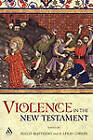 Violence in the New Testament: Jesus Followers and Other Jews Under Empire by Bloomsbury Publishing PLC (Paperback, 2005)