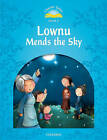 Classic Tales Level 1: Lownu Mends the Sky by Sue Arengo (Paperback, 2011)