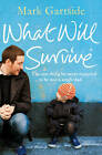 What Will Survive by Mark Gartside (Paperback, 2013)