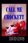 Call Me Crockett by David Lewis (Paperback / softback, 2006)