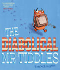The Diabolical Mr Tiddles by Tom McLaughlin (Paperback, 2012)