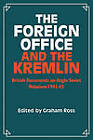 The Foreign Office and the Kremlin: British Documents on Anglo-Soviet Relations 1941-45 by Cambridge University Press (Paperback, 1984)