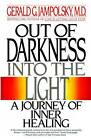 Out of Darkness, Onto the Light: Journey of Inner Healing by Gerald G. Jampolsky (Paperback, 1997)