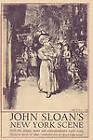 John Sloan's New York Scene by Lecturer in English John Sloan, Helen Farr Sloan (Paperback / softback, 2009)
