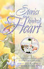 Stories for a Kindred Heart: Over 100 Stories Celebrating Friends, Family & Love by Multnomah Press (Paperback, 2000)