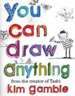 You Can Draw Anything by Kim Gamble (Paperback, 2011)