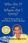 Who Am I and Where Am I Going? by Helena Steiner-Hornsteyn, H S Jackson (Hardback, 2007)