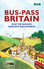 Bus-Pass Britain: 50 of the Nation's Favourite Bus Journeys by Bradt Travel Guides (Paperback, 2011)