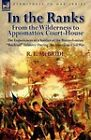 In the Ranks: From the Wilderness to Appomattox Court-House-The Experiences of a Soldier of the Pennsylvanian Bucktail Infantry Du by R E McBride (Paperback / softback, 2011)