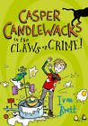Casper Candlewacks in the Claws of Crime! (Casper Candlewacks, Book 2) by Ivan Brett (Paperback, 2012)