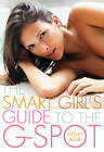 The Smart Girl's Guide to the G-Spot by Violet Blue (Paperback, 2012)