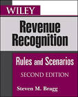 Wiley Revenue Recognition: Rules and Scenarios by Steven M. Bragg (Paperback, 2010)
