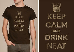 Keep calm and drink neat t shirt screen printed single for Single shirt screen printing