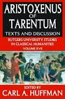 Aristoxenus of Tarentum: Texts and Discussion by Transaction Publishers (Hardback, 2012)