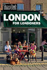 Time Out London for Londoners 3rd edition by Time Out Guides Ltd. (Paperback, 2012)