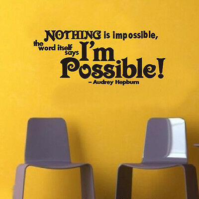 Nothing is impossible - Audrey Removable Vinyl Wall Sticker Decal Art Home Decor