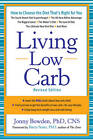 Living Low Carb: Controlled-carbohydrate Eating for Long-term Weight Loss by Jonny Bowden (Paperback, 2013)