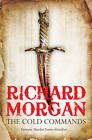 Cold Commands by Richard Morgan (Hardback, 2011)