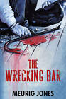 The Wrecking Bar by Meurig Jones (Hardback, 2012)