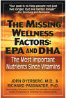 Missing Wellness Factors: Epa/Dha: The Most Important Nutrients Since Vitamins by Richard A. Passwater, Jorn Dyerberg (Paperback, 2012)