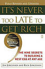 It's Never Too Late to Get Rich: The Nine Secrets to Building a Nest Egg at Any Age by Richard H. Jorgensen, Jim Jorgensen (Paperback, 2003)