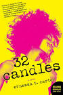 32 Candles by Ernessa T Carter (Paperback / softback, 2011)