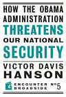 How the Obama Administration Threatens Our National Security by Victor Davis Hanson (Paperback, 2009)