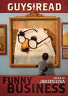 Guys Read: Funny Business by Jon Scieszka (Paperback, 2010)