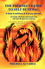 The Phoenix's Guide to Self Renewal by Melissa Alvarez (Paperback / softback, 2010)
