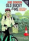 Old Bucky and Me: Dispatches from the Christchurch Earthquake by Jane Bowron (Paperback, 2012)