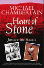 Heart of Stone: Justice for Azaria by Michael Chamberlain (Hardback, 2012)