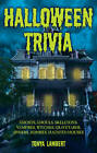 Halloween Trivia: Ghosts, Ghouls, Skeletons, Vampires, Witches, Graveyards, Spiders, Zombies, Haunted Houses by Tonya Lambert (Paperback, 2010)