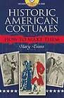 Historic American Costumes and How to Make Them by Mary Evans (Mixed media product, 2010)