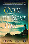 Until the Next Time by Kevin Fox (Paperback, 2012)