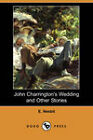 John Charrington's Wedding and Other Stories (Dodo Press) by E. Nesbit (Paperback, 2008)