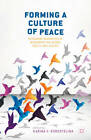 Forming a Culture of Peace: Reframing Narratives of Intergroup Relations, Equity, and Justice by Palgrave Macmillan (Hardback, 2012)