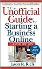 Unofficial Guide to Starting a Business Online by Jason R. Rich (Paperback, 2005)