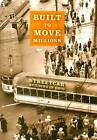 Built to Move Millions: Streetcar Building in Ohio by Craig R. Semsel (Hardback, 2008)