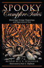Spooky Campfire Tales: Hauntings, Strange Happenings, and Supernatural Lore by S. E. Schlosser (Paperback, 2007)