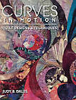 Curves in Motion: Quilt Designs by Judy B. Dales (Paperback, 1999)