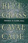 Bluegrass Cavalcade by Thomas D. Clark (Paperback, 2009)