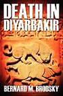 Death in Diyarbakir by Bernard M Brodsky (Paperback / softback, 2012)