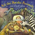 All the Awake Animals are Almost Asleep by Crescent Dragonwagon (Hardback, 2012)