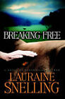 Breaking Free: A Novel by Lauraine Snelling (Paperback, 2014)