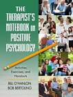 The Therapist's Notebook on Positive Psychology: Activities, Exercises, and Handouts by Bob Bertolino, Bill O'Hanlon (Paperback, 2011)